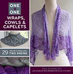 One + One, Wraps, Cowls & Capelets - 29 projects from just 2 skeins