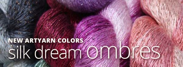 ONLY AT FAB: NEW ARTYARNS SILK DREAM OMBRES