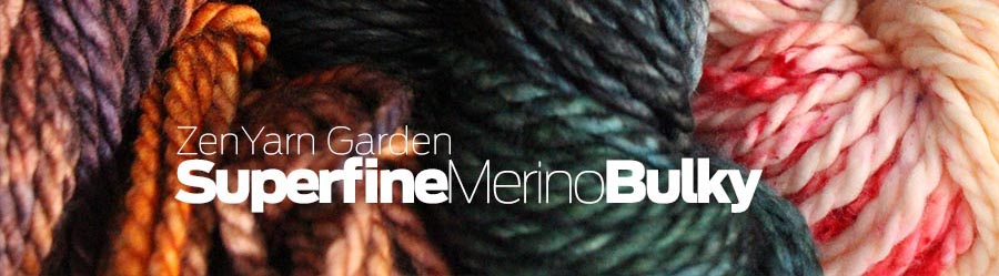 Superfine Bulky Merino from Zen Yarn Garden